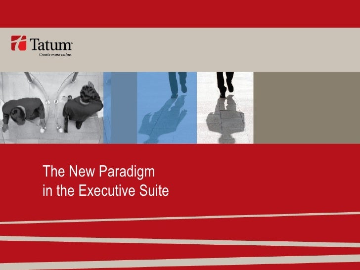 The New Paradigm in the Executive Suite