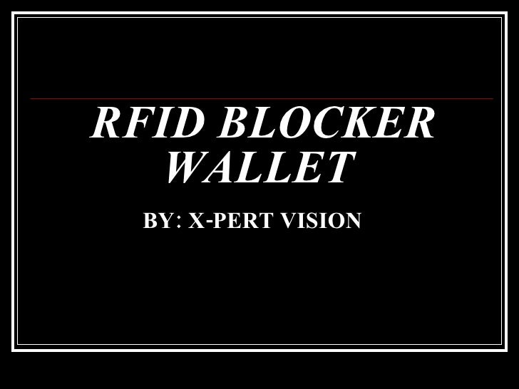 RFID BLOCKER WALLET  BY: X-PERT VISION