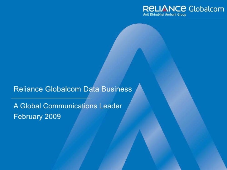 Reliance Globalcom Data Business A Global Communications Leader February 2009
