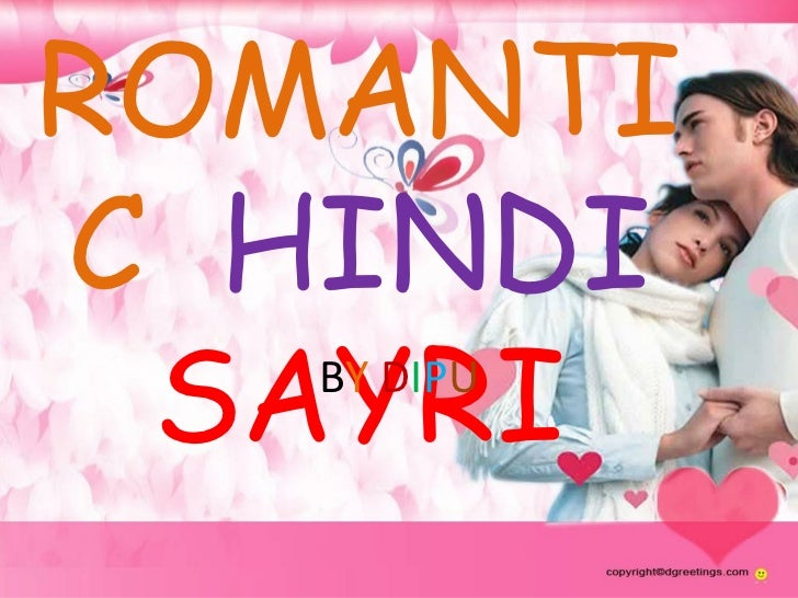 ROMANTIC   HINDI   SAYRI B Y   D I P U