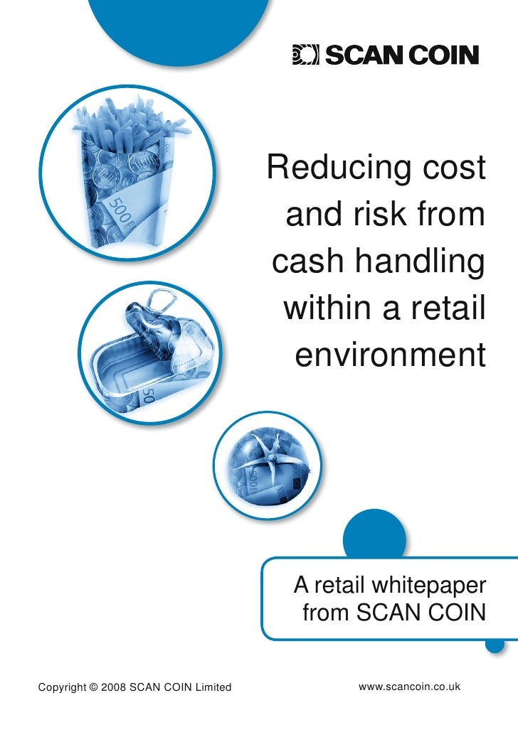 Reducing cost                                       and risk from                                      cash handling      ...
