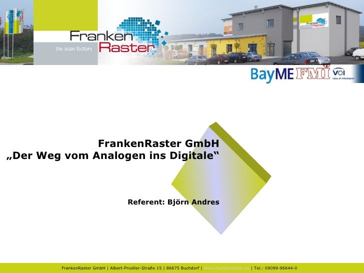 """FrankenRaster GmbH """" Der Weg vom Analogen ins Digitale"""" Referent: Björn Andres"""