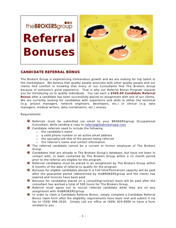 Referral  Bonuses CANDIDATE REFERRAL BONUS  The Brokers Group is experiencing tremendous growth and we are looking for top...