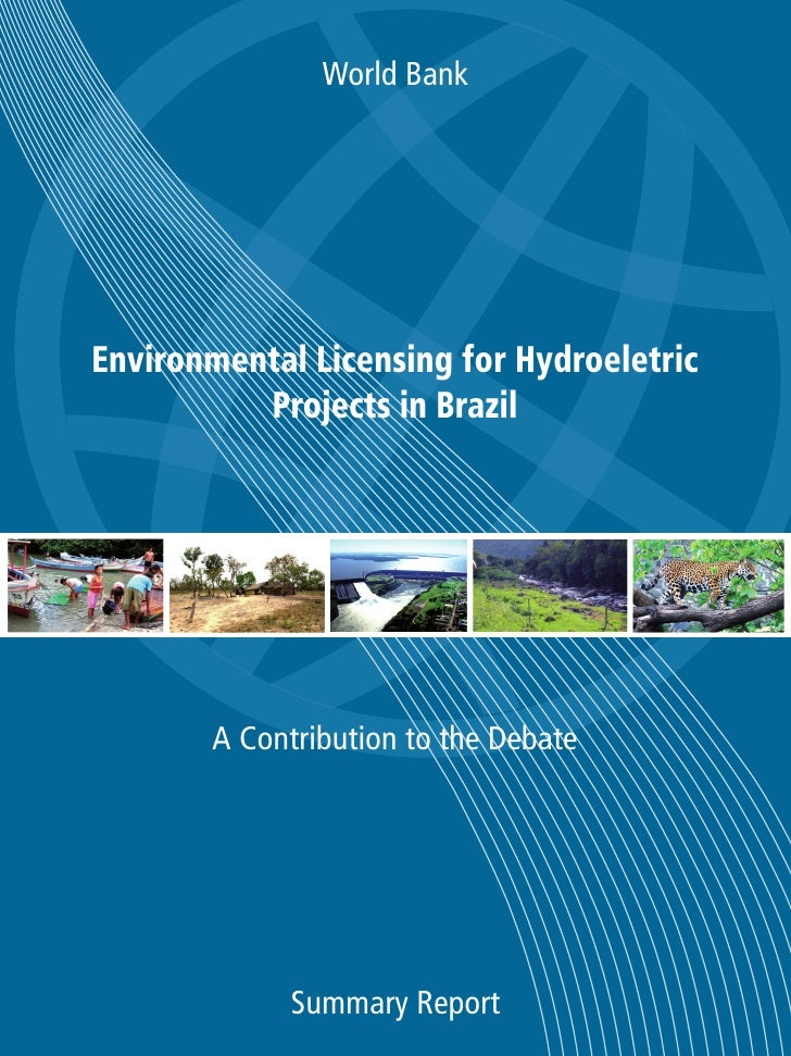 A Contribution to the Debate                 Report Nº 40995-BR     Environmental Licensing for Hydroelectric Projects in ...