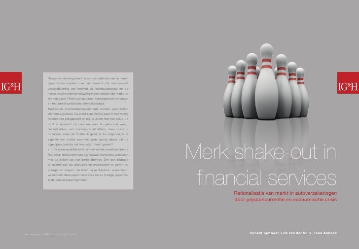 Merk shake-out in  financial services       Rationalisatie van markt in autoverzekeringen       door prijsconcurrentie en ...