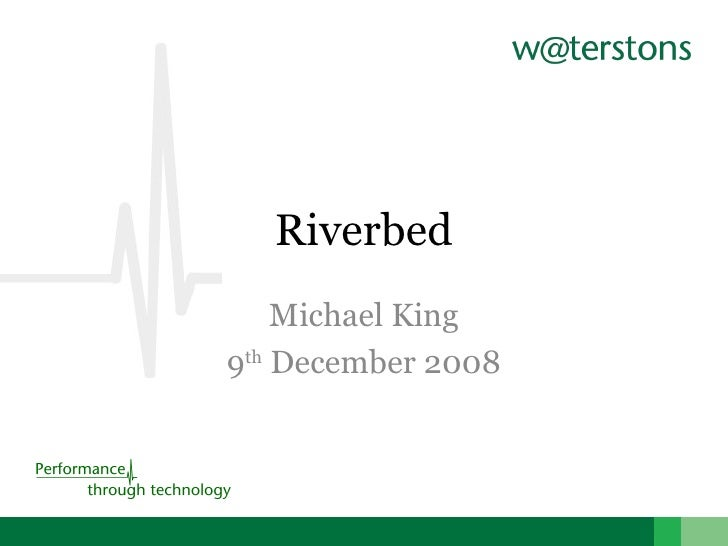 Riverbed Michael King 9 th  December 2008