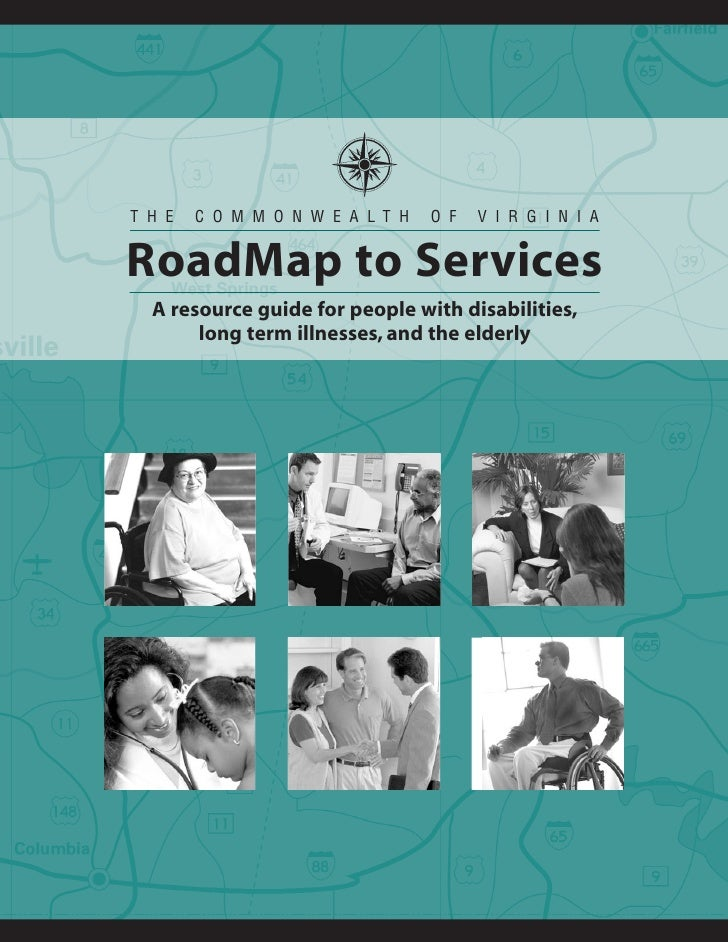 THE   COMMONWEALTH             OF   VIRGINIA   RoadMap to Services  A resource guide for people with disabilities,       l...