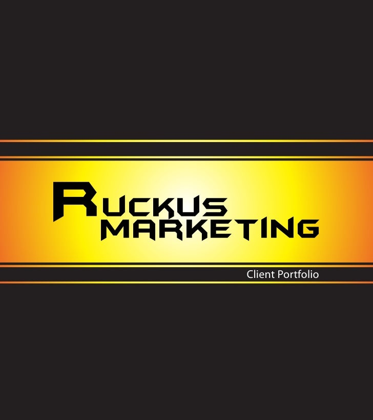 Ruckus  Marketing        Client Portfolio