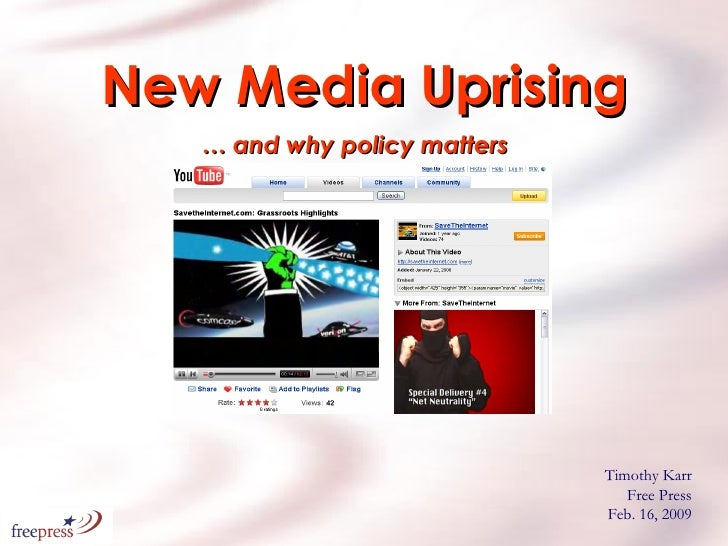 New Media Uprising …  and why policy matters Timothy Karr Free Press Feb. 16, 2009