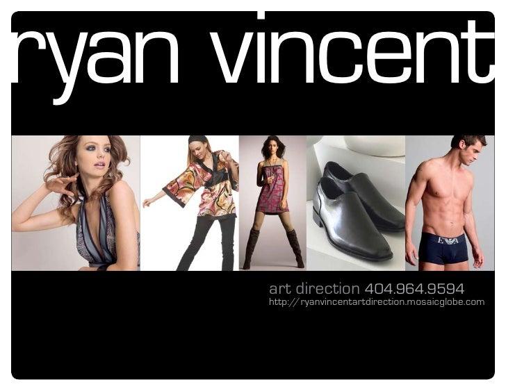 ryan vincent       art direction 404.964.9594       http://ryanvincentartdirection.mosaicglobe.com