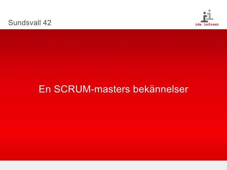 Sundsvall 42 En SCRUM-masters bekännelser