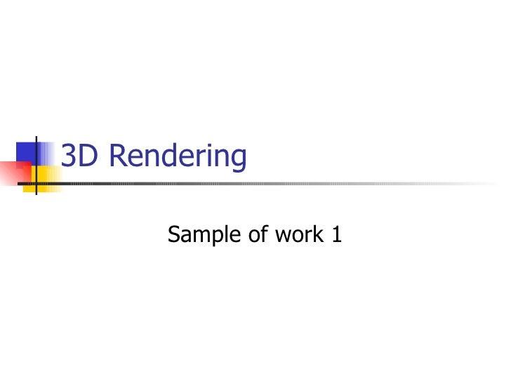 3D Rendering  Sample of work 1