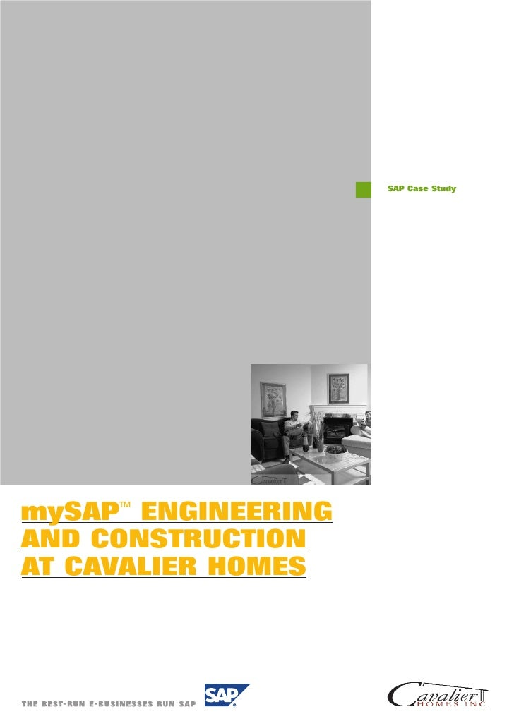 SAP Case Study     mySAP ENGINEERING      TM     AND CONSTRUCTION AT CAVALIER HOMES