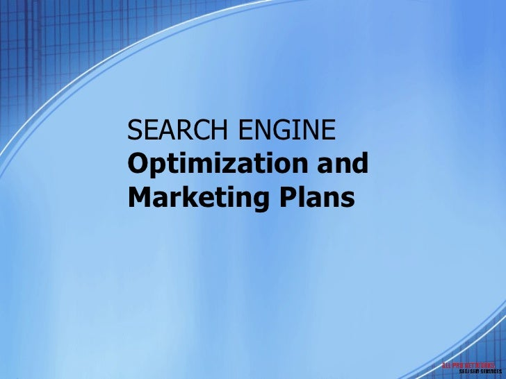 SEARCH ENGINE Optimization and Marketing Plans