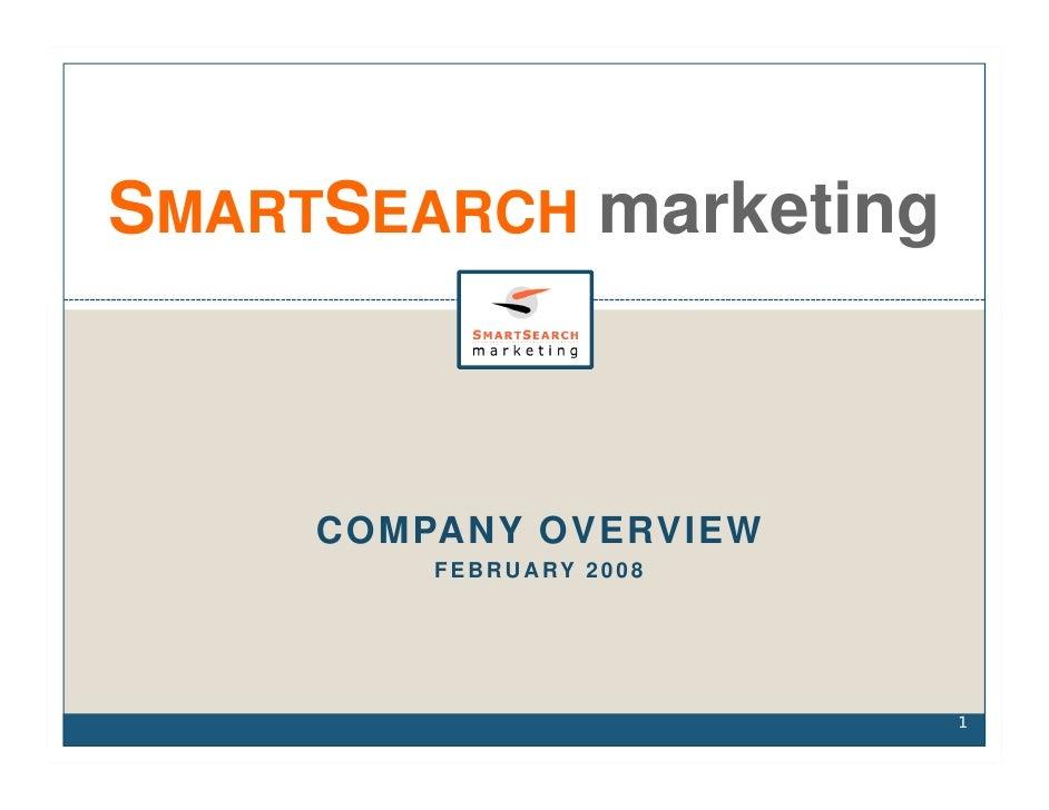 SMARTSEARCH marketing         COMPANY OVERVIEW          F E B R U A RY 2 0 0 8                                           1...