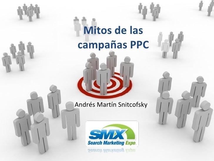 Mitos de las campañas PPC Andrés Martín Snitcofsky