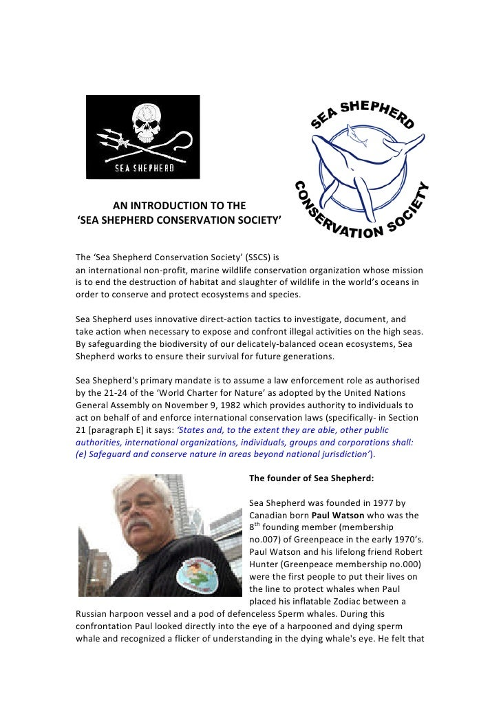 AN INTRODUCTION TO THE 'SEA SHEPHERD CONSERVATION SOCIETY'   The 'Sea Shepherd Conservation Society' (SSCS) is an internat...