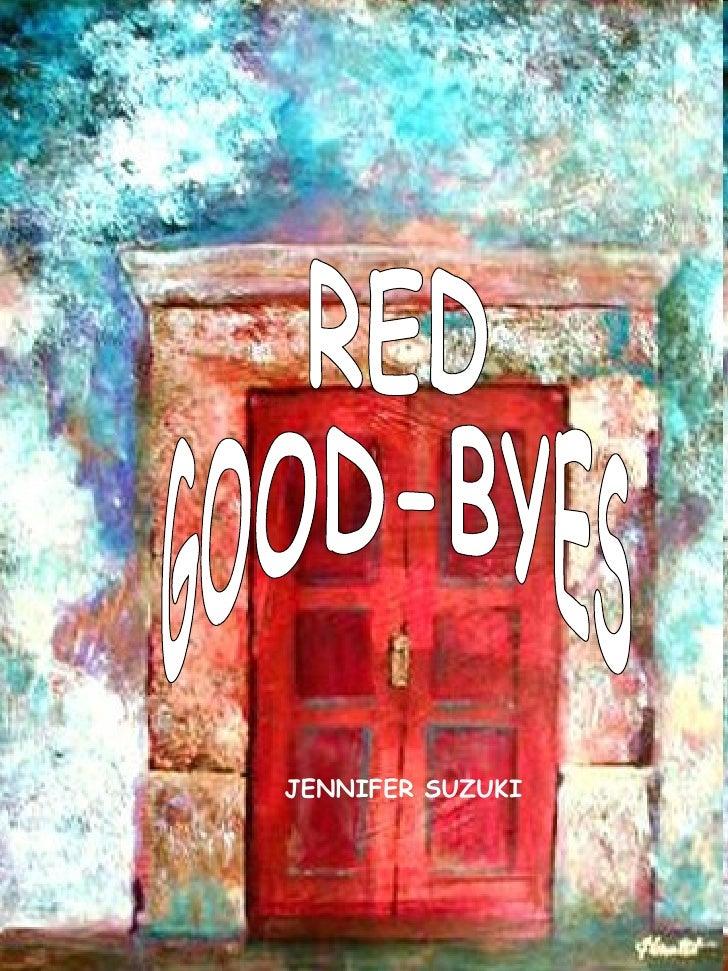 RED  GOOD-BYES JENNIFER SUZUKI
