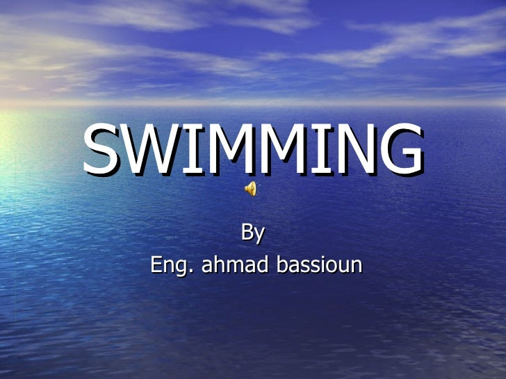 SWIMMING By Eng. ahmad bassioun