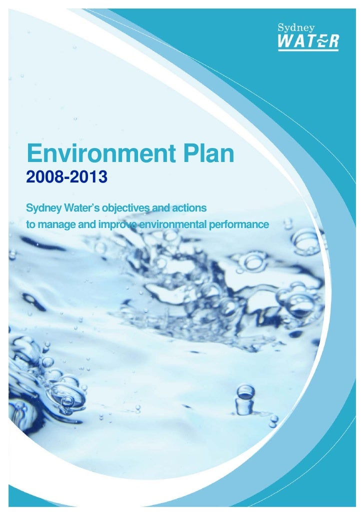 Environment Plan 2008-2013 Sydney Water's objectives and actions to manage and improve environmental performance