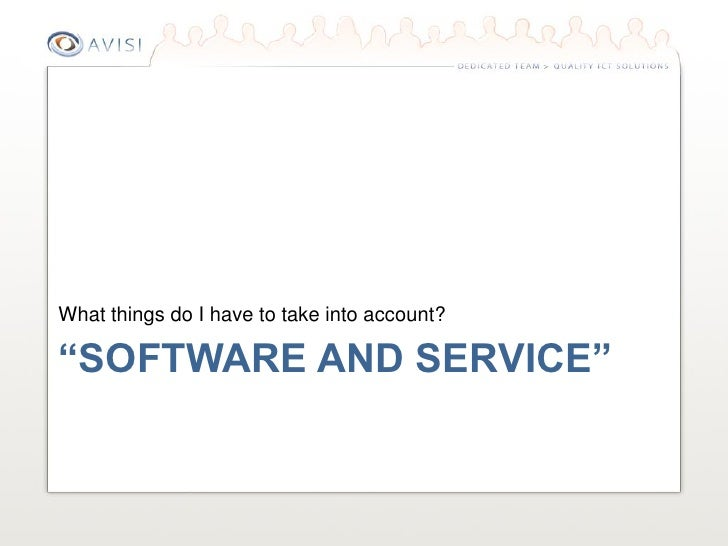 "What things do I have to take into account?  ""SOFTWARE AND SERVICE"""