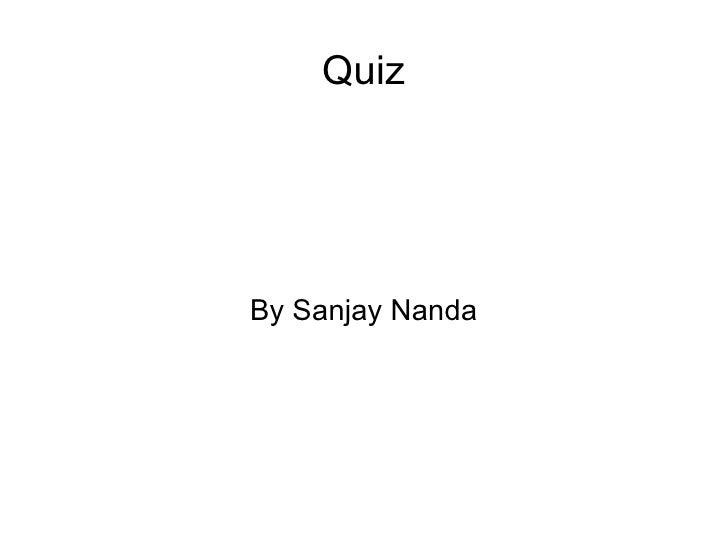 Quiz By Sanjay Nanda