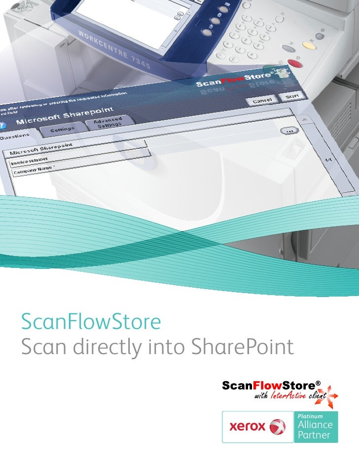 ScanFlowStoreScan directly into SharePoint                                Platinum                                Alliance...