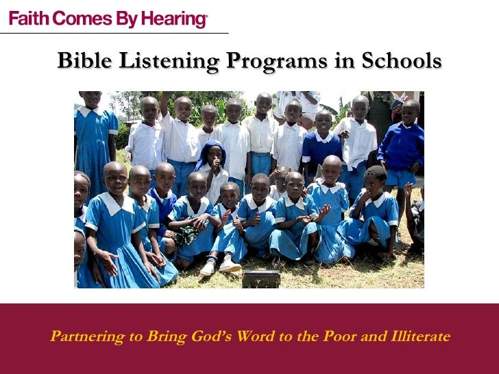 Partnering to Bring God's Word to the Poor and Illiterate Bible Listening Programs in Schools