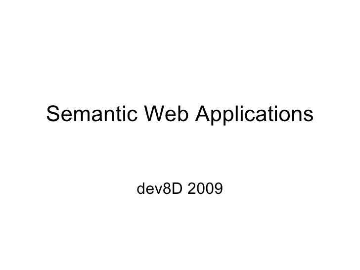 Semantic Web Applications dev8D 2009