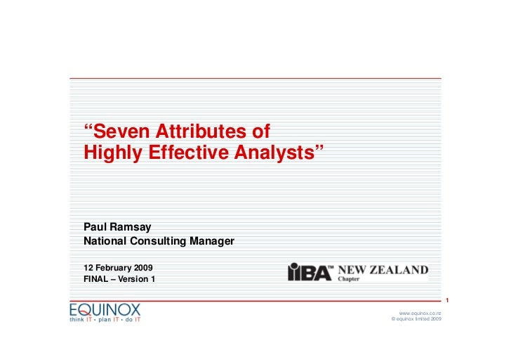 """""""Seven Attributes ofHighly Effective Analysts""""Paul RamsayNational Consulting Manager12 February 2009FINAL – Version 1     ..."""