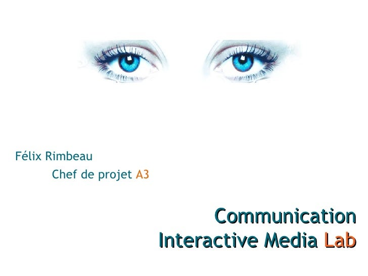 Félix Rimbeau Chef de projet  A3 Communication Interactive Media  Lab