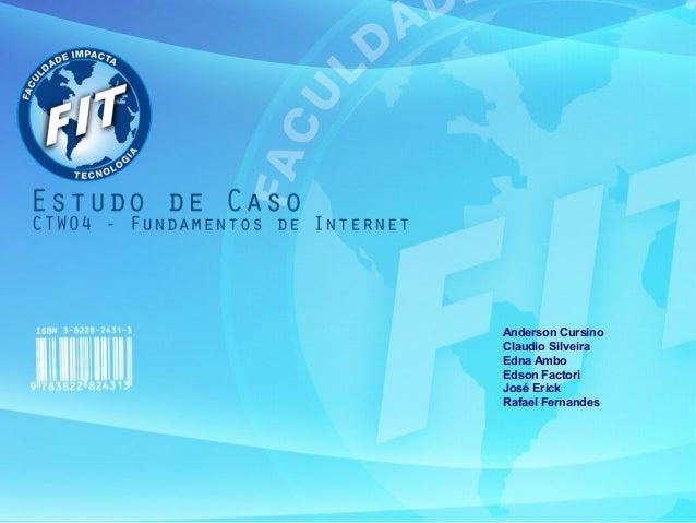 Anderson Cursino Claudio Silveira Edna Ambo Edson Factori José Erick Rafael Fernandes