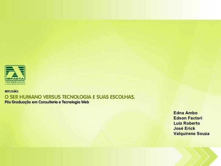 Edna Ambo Edson Factori Luiz Roberto José Erick Valquirene Souza