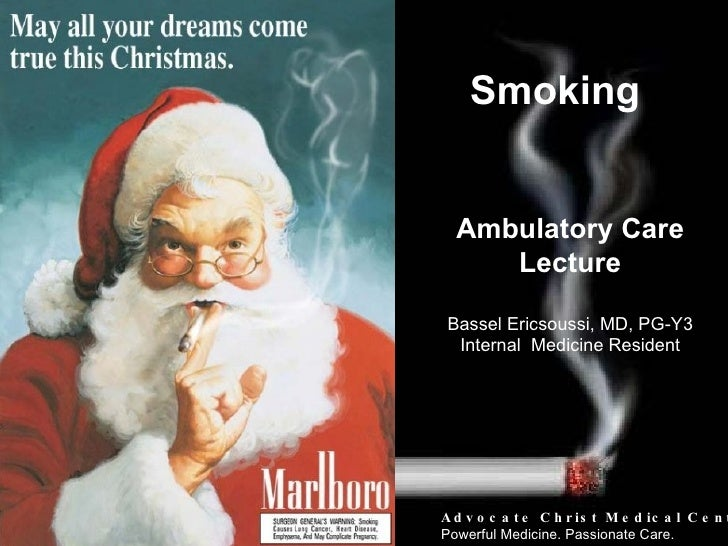Ambulatory Care Lecture Bassel Ericsoussi, MD, PG-Y3 Internal  Medicine Resident Smoking Advocate Christ Medical Center Po...