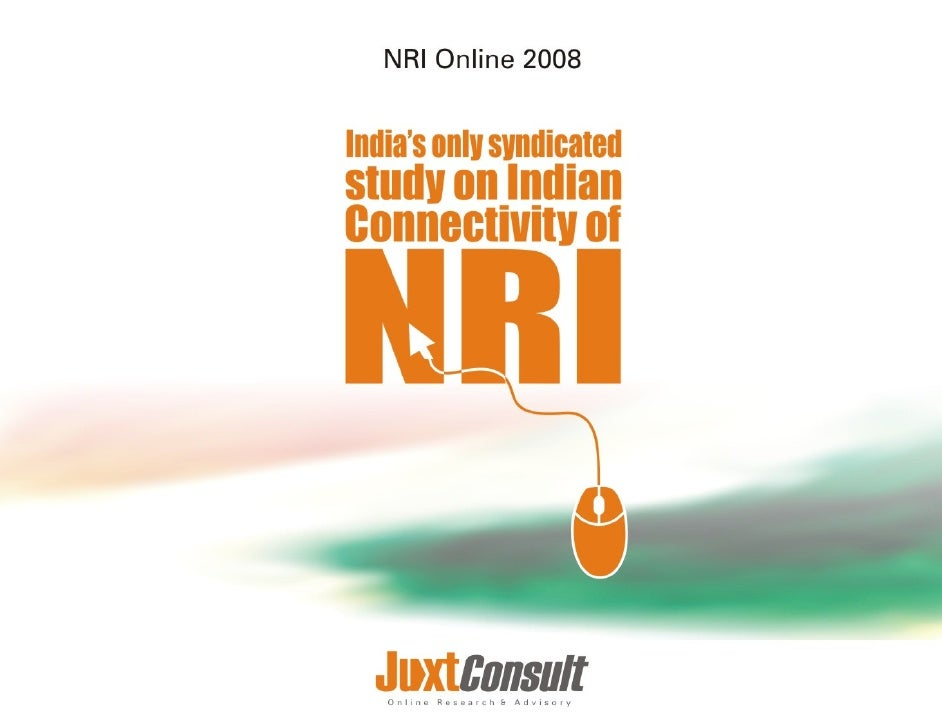 NRI Online 2008: Top Line Findings                Profiles online NRI from various parts of the world Study      (demograp...