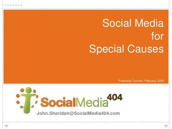 Social Media404 Pod Camp Toronto Social Media For Special Causes