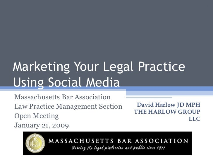 Marketing Your Legal Practice Using Social Media Massachusetts Bar Association Law Practice Management Section Open Meetin...
