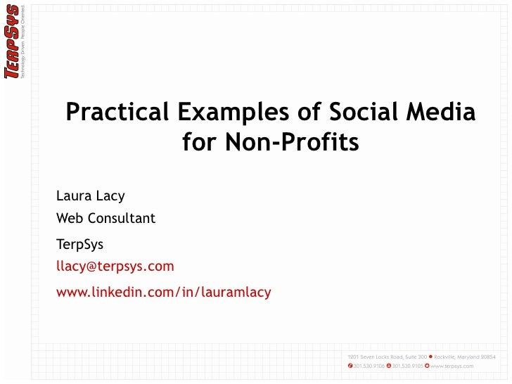 Practical Examples of Social Media for Non-Profits Laura Lacy Web Consultant TerpSys [email_address] www.linkedin.com/in/l...