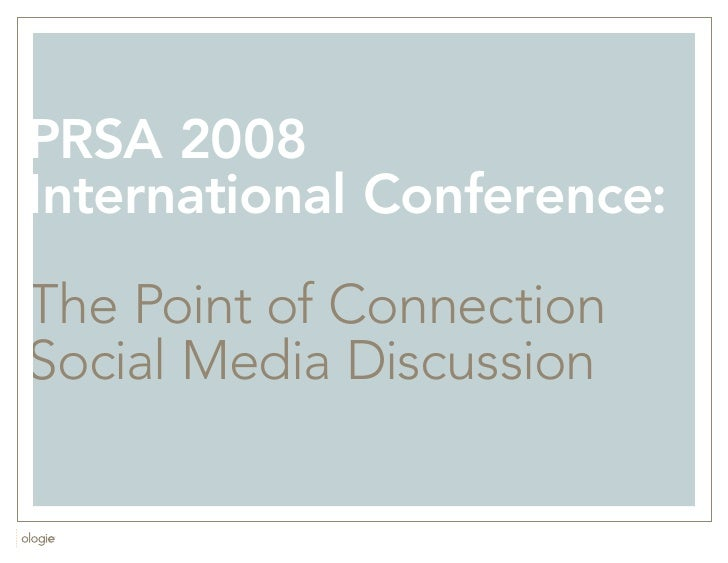 PRSA 2008 International Conference:  The Point of Connection Social Media Discussion                              1