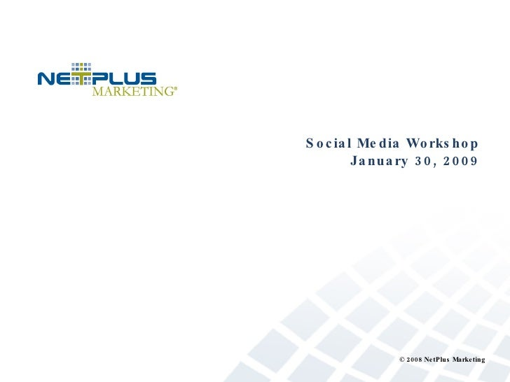 Social Media Workshop January 30, 2009