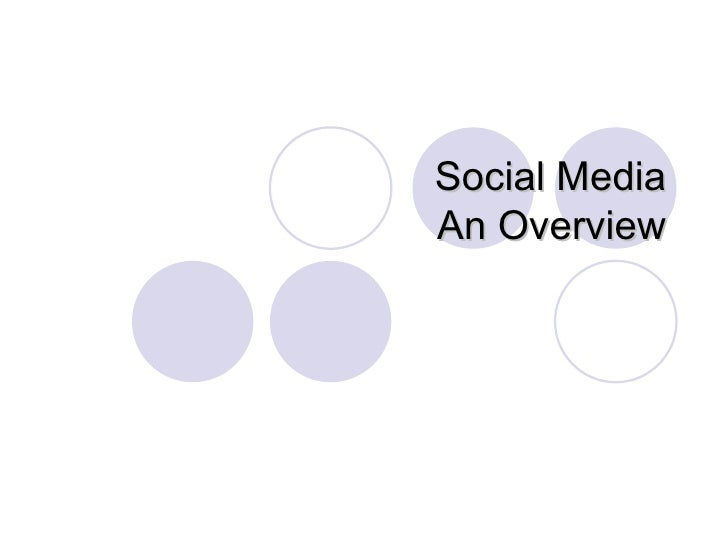 Social Media, An Overview