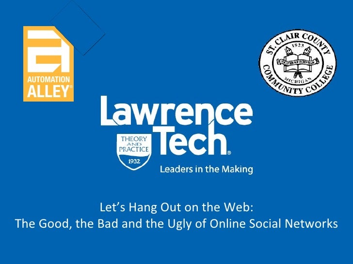 Let's Hang Out on the Web: The Good, the Bad and the Ugly of Online Social Networks