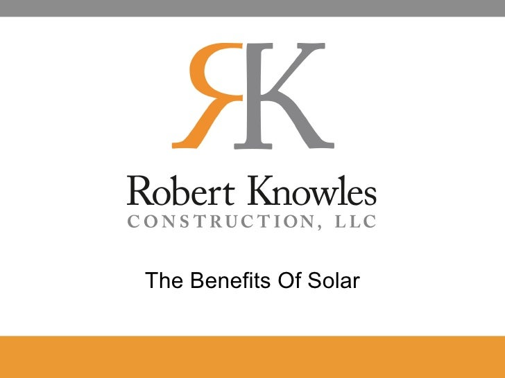 The Benefits Of Solar