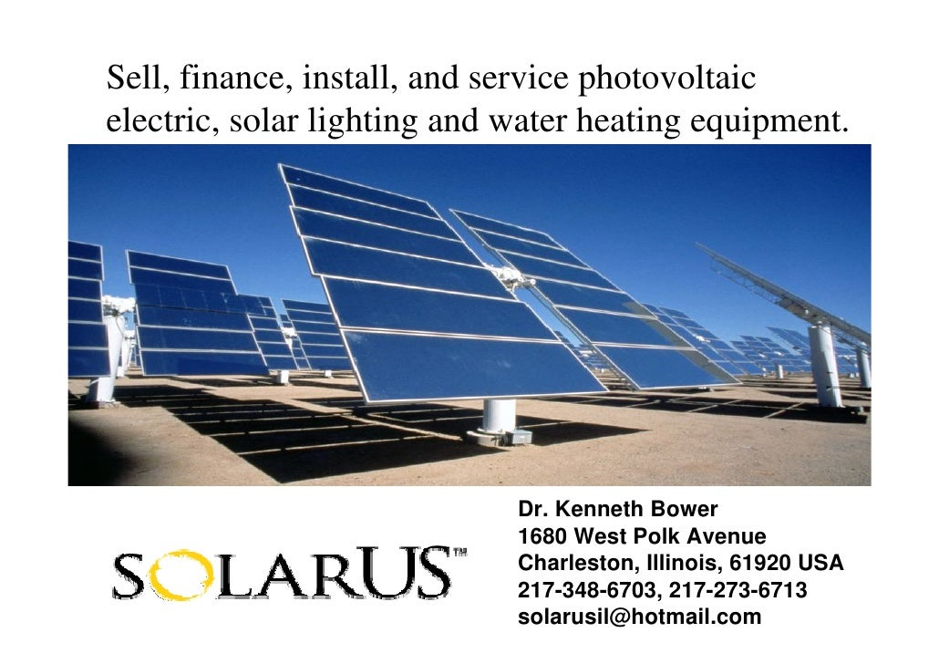 Sell, finance, install, and service photovoltaic electric, solar lighting and water heating equipment.                    ...