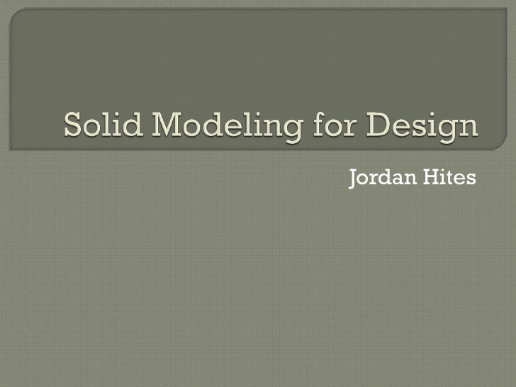 Solid Modeling For Design