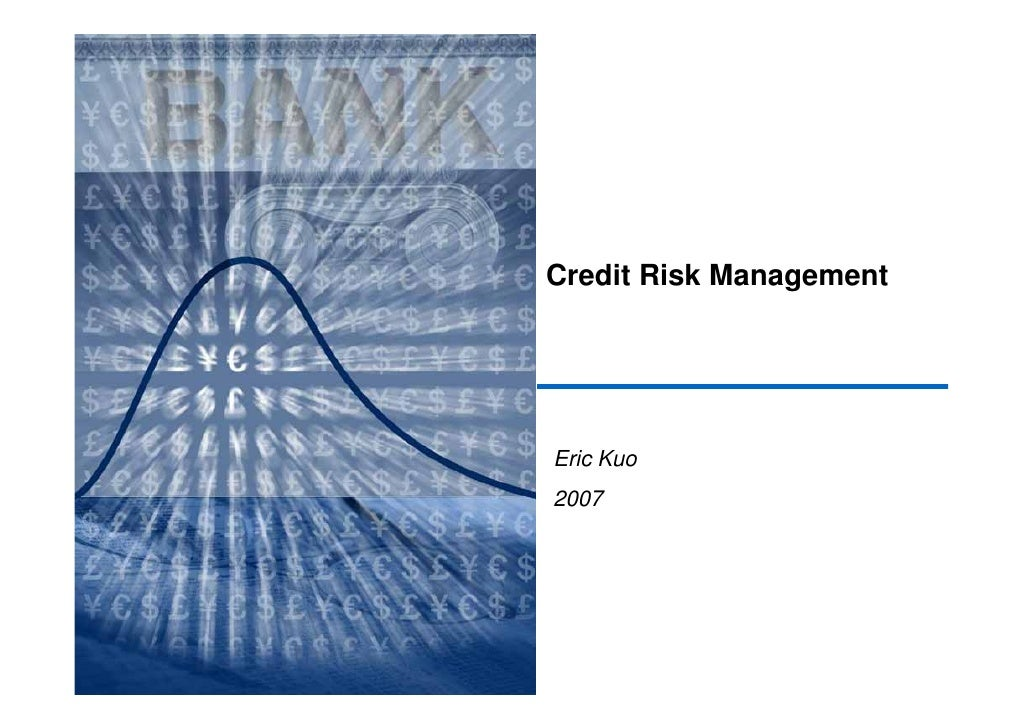Credit Risk Management     Eric Kuo 2007