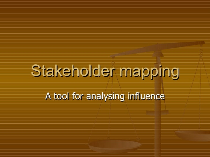 Stakeholder mapping A tool for analysing influence