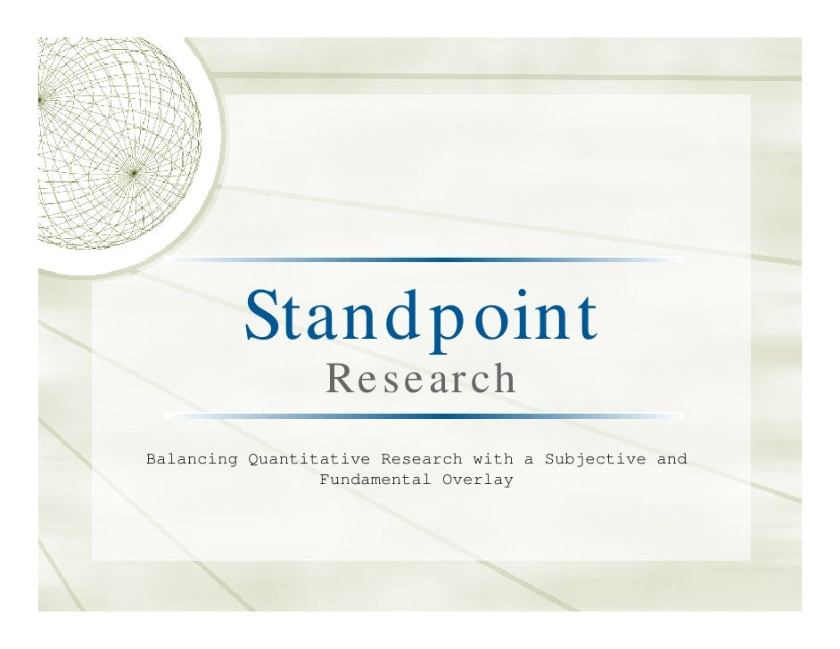 Stand p oint                  Re s e ar ch Balancing Quantitative Research with a Subjective and                  Fundamen...
