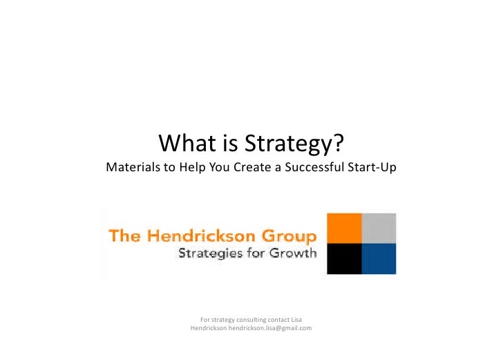 What is Strategy? Materials to Help You Create a Successful Start-Up                     For strategy consulting contact L...