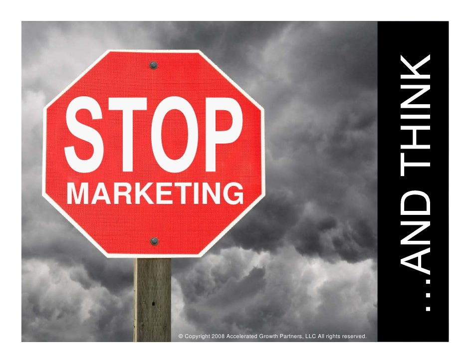 MARKETING    © Copyright 2008 Accelerated Growth Partners, LLC All © Copyright 2008 Accelerated Growth Partners, LLC All r...